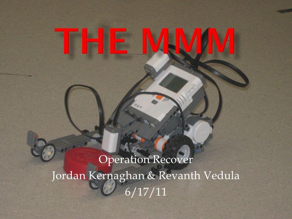 Operation Recover Jordan Kernaghan & Revanth Vedula 6/17/11