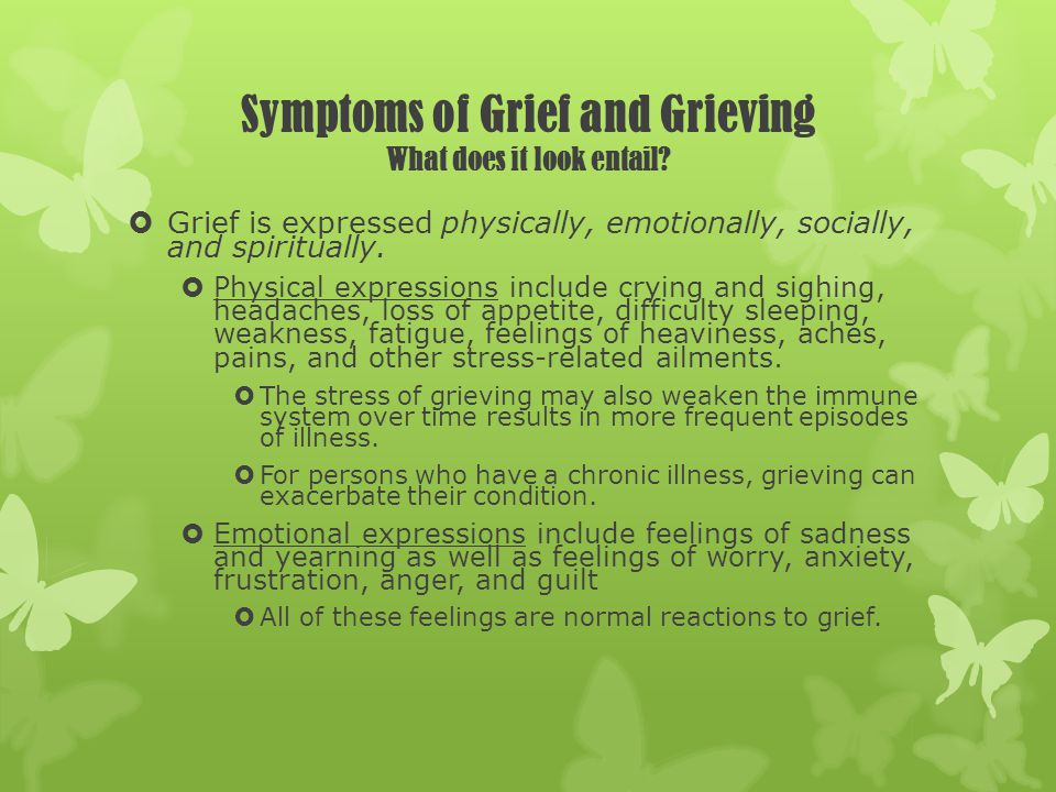 Symptoms of Grief and Grieving What does it look entail.