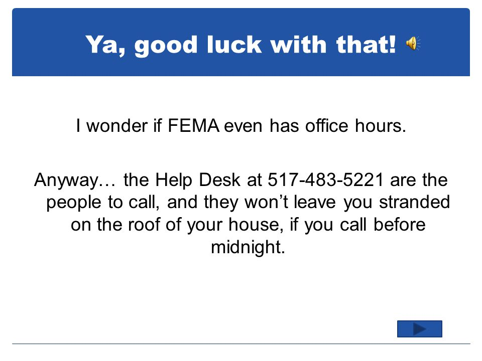 Lucky guess. Yes of course the Help Desk are the ones to call.