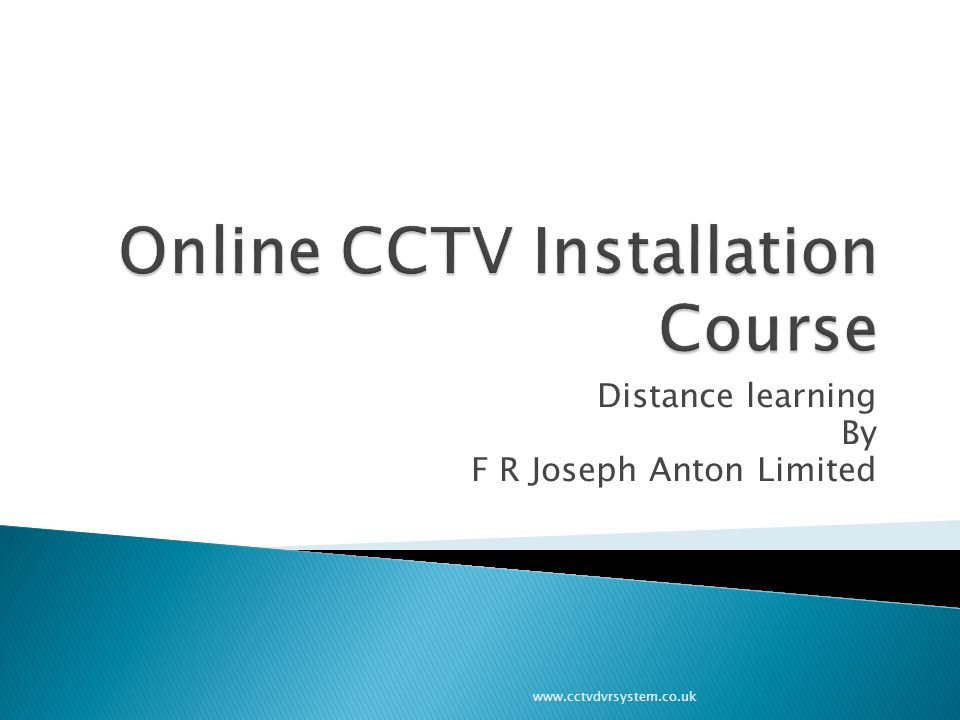 Distance learning By F R Joseph Anton Limited www.cctvdvrsystem.co.uk