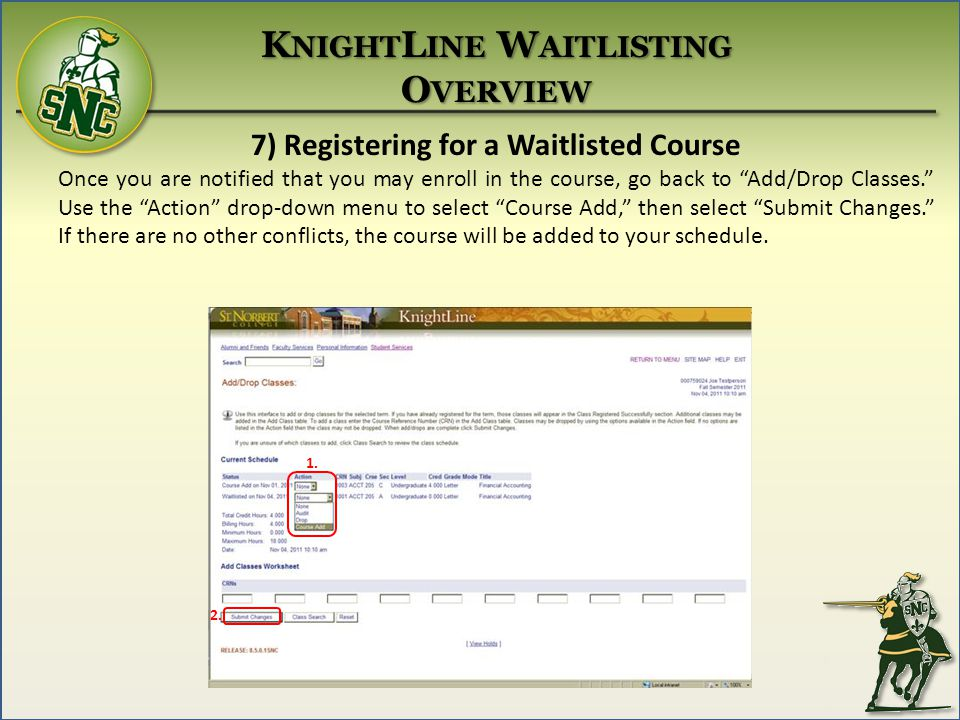 7) Registering for a Waitlisted Course Once you are notified that you may enroll in the course, go back to Add/Drop Classes.