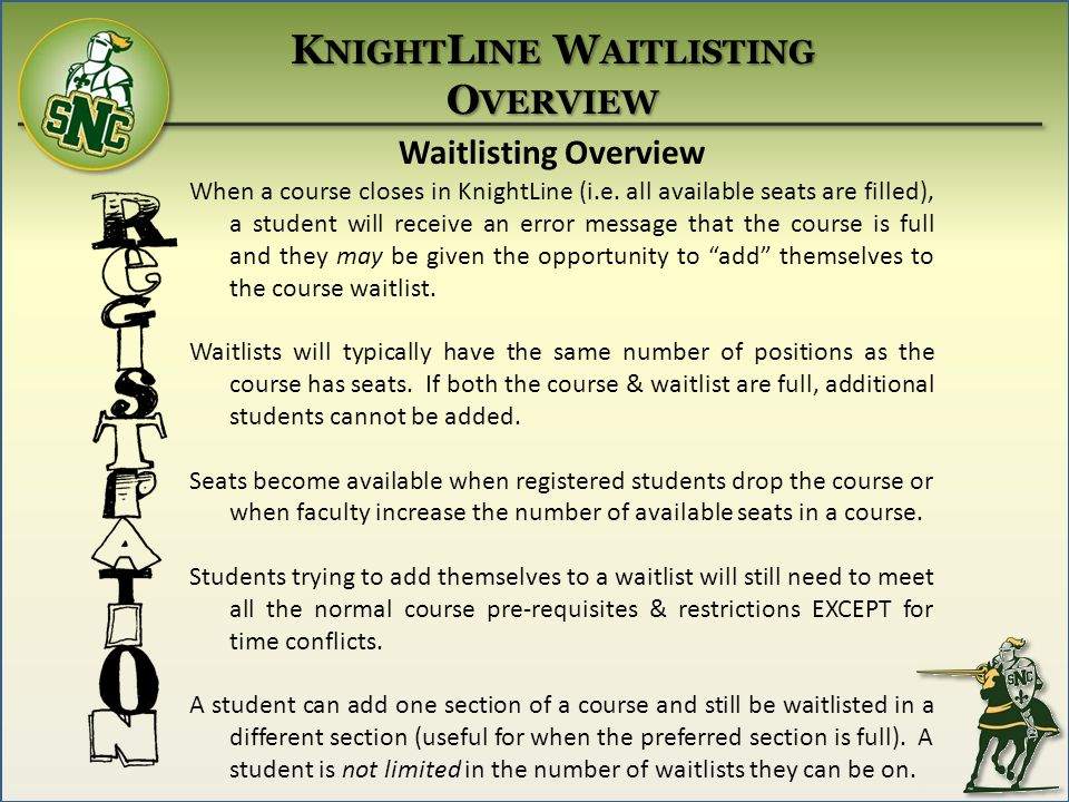 Waitlisting Overview When a course closes in KnightLine (i.e.
