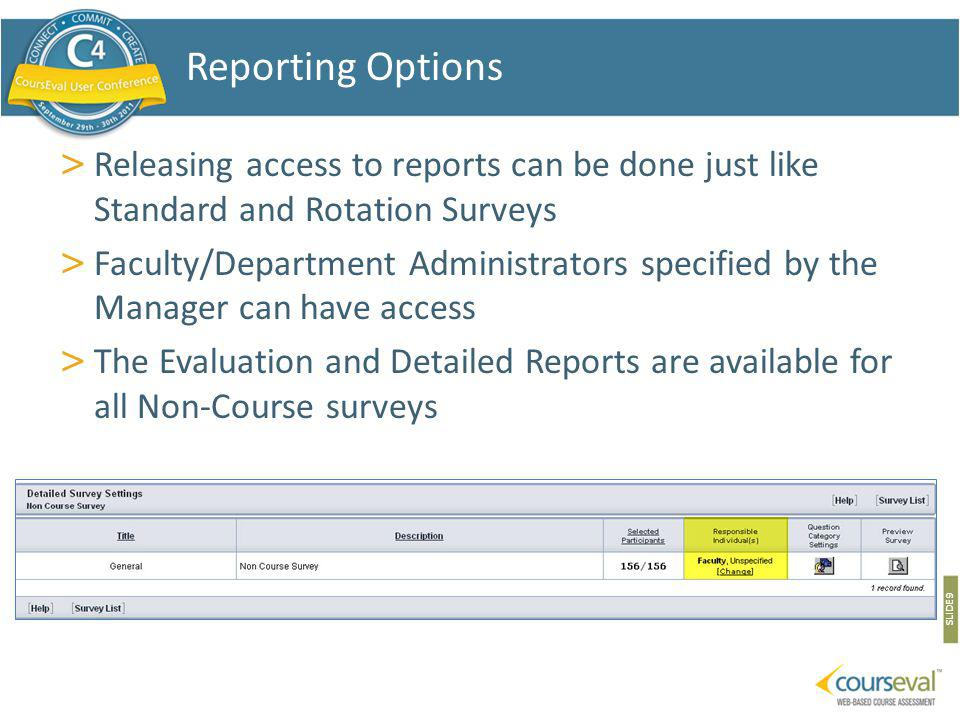 > Releasing access to reports can be done just like Standard and Rotation Surveys > Faculty/Department Administrators specified by the Manager can hav