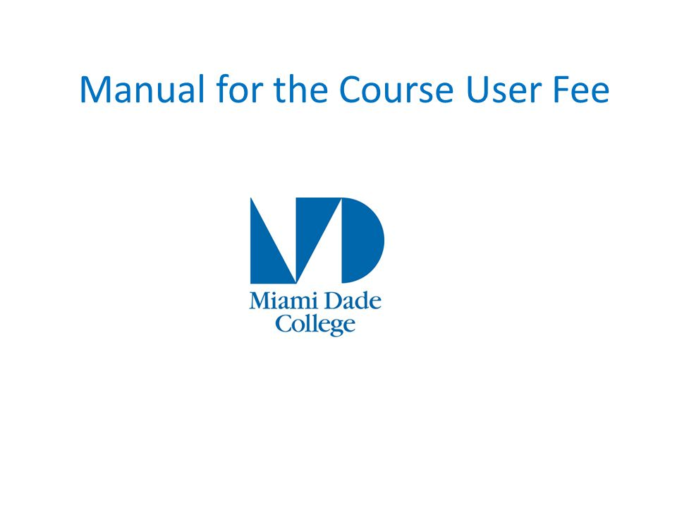 Manual for the Course User Fee