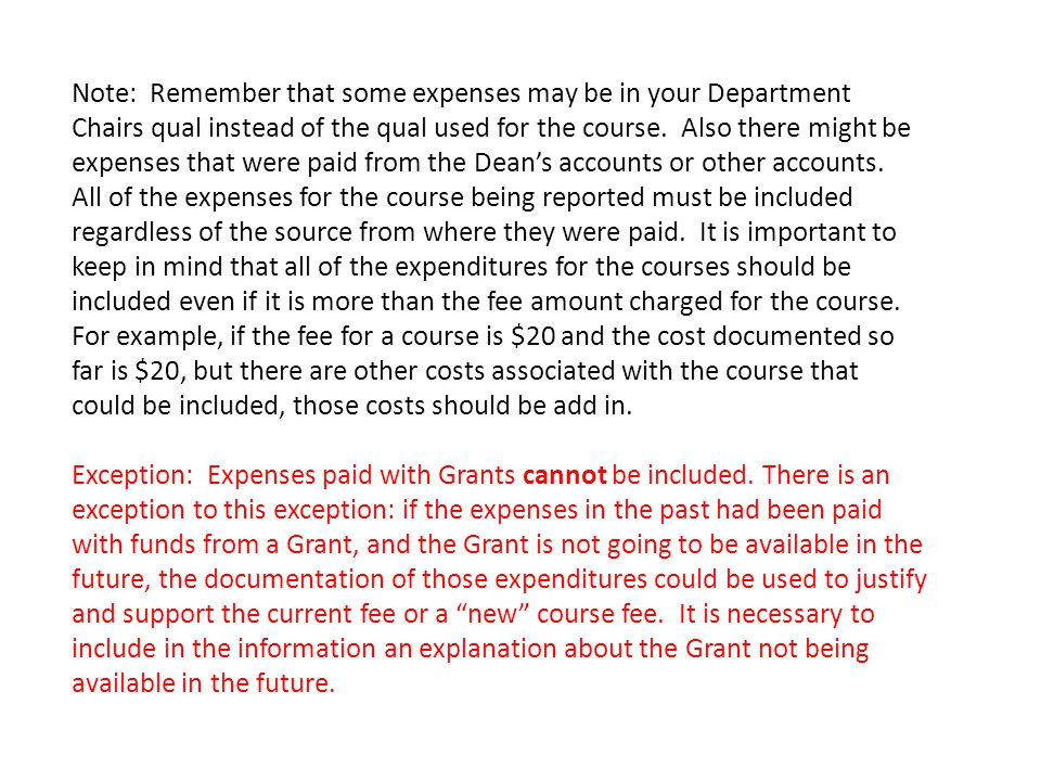 Note: Remember that some expenses may be in your Department Chairs qual instead of the qual used for the course.