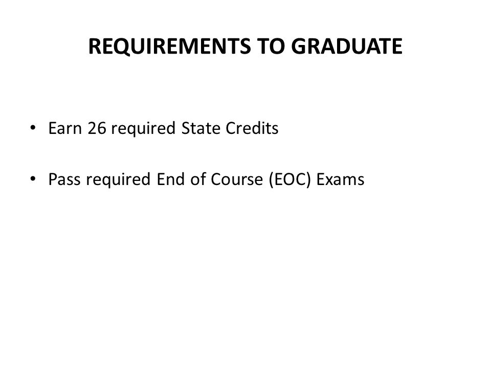 CREDITS State Credits – count toward graduation 26 Credits Required 1 Full Year Class = 1 Credit 1 Semester Class =.5 Credit Local Credits – do not count toward graduation (Office Aide, Student Leadership, etc.) Denied Credit – Student does not earn credit due to excessive absences, despite passing grades