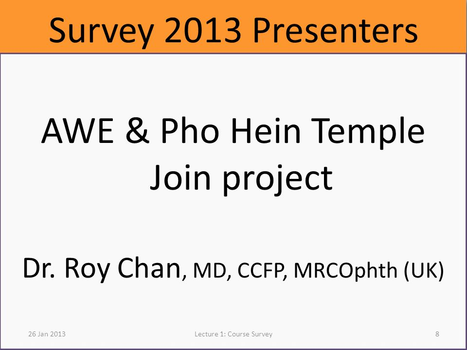 Survey 2013 Presenters AWE & Pho Hein Temple Join project Dr.