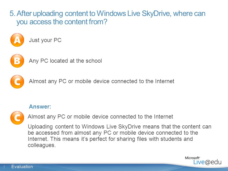 8 Evaluation 6.How do you change who can see your Windows Live Space and leave comments.