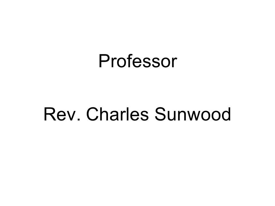 Professor Rev. Charles Sunwood