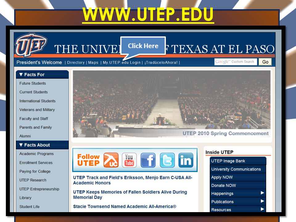 Type in your Username and Password LOG-IN: MY.UTEP.EDU