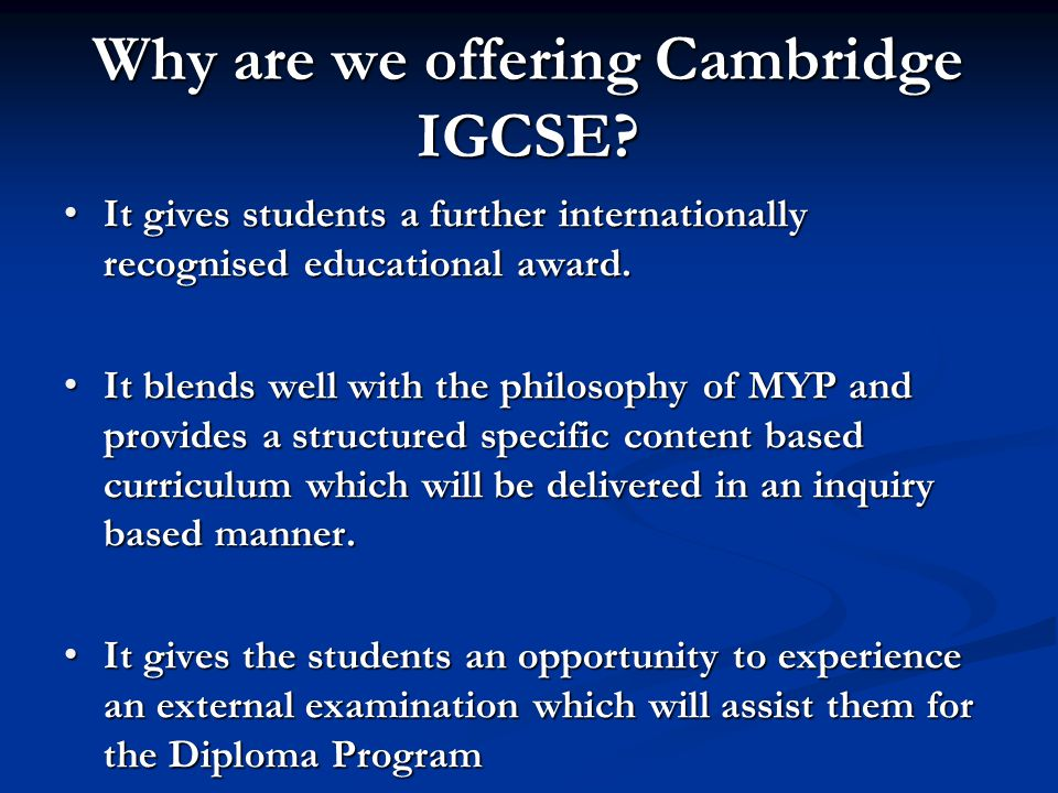 Why are we offering Cambridge IGCSE.