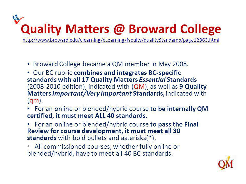 Quality Broward College     Broward College became a QM member in May 2008.