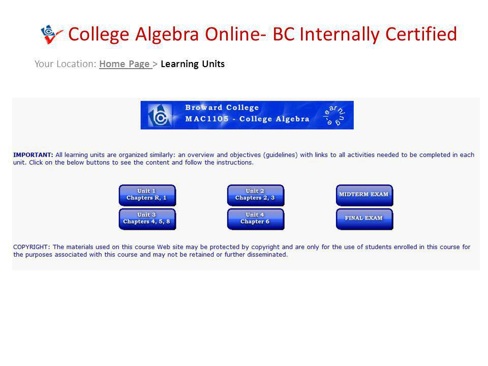 College Algebra Online- BC Internally Certified Your Location: Home Page > Learning Units