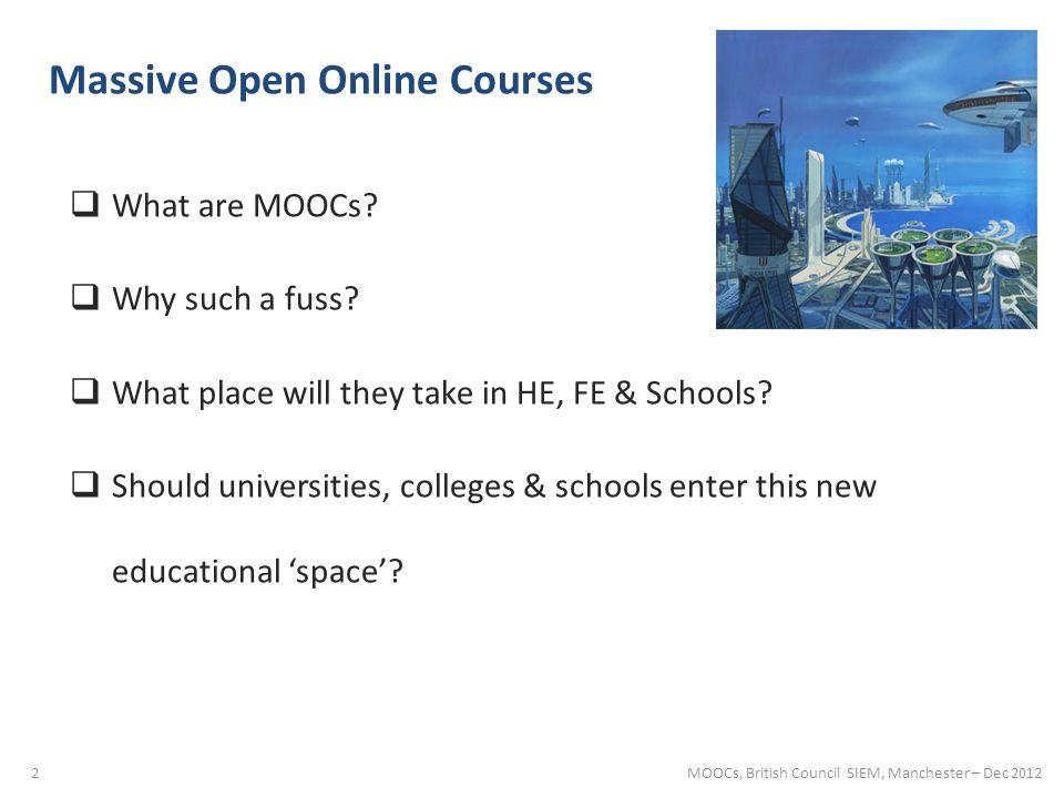 Why such a fuss? 13 MOOCs, British Council SIEM, Manchester – Dec 2012