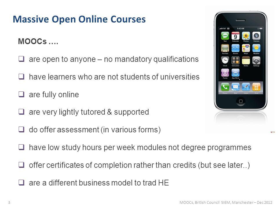 Massive Open Online Courses MOOCs ….