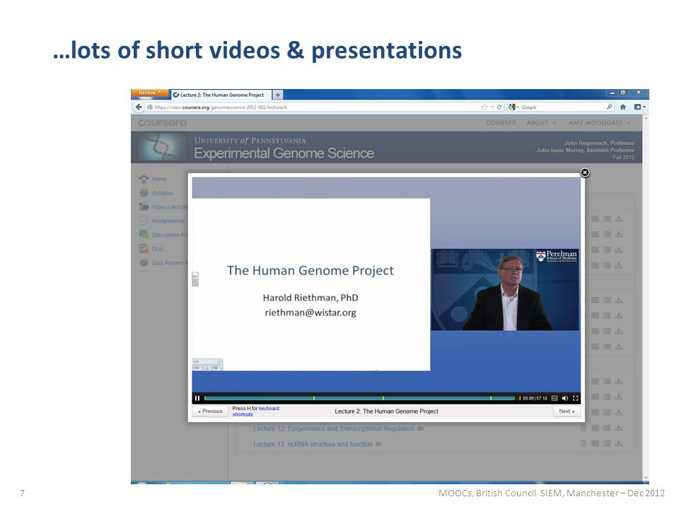 7 …lots of short videos & presentations MOOCs, British Council SIEM, Manchester – Dec 2012