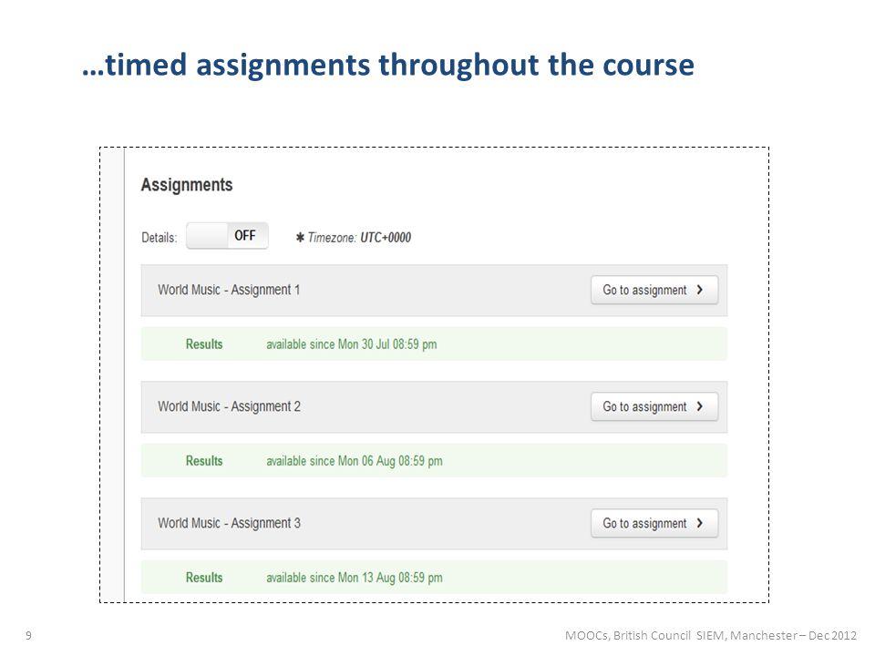 10 …automated assessment – computer-marks tests MOOCs, British Council SIEM, Manchester – Dec 2012
