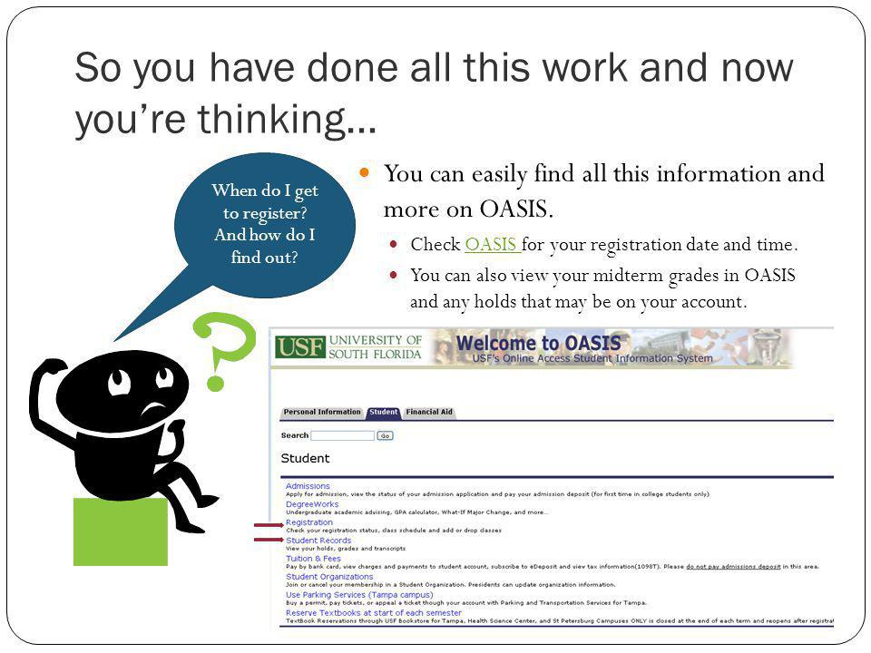 So you have done all this work and now youre thinking… You can easily find all this information and more on OASIS.