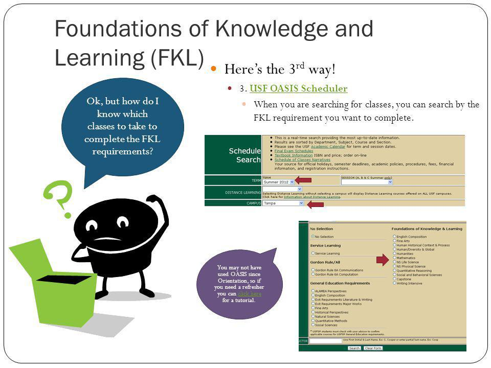 Foundations of Knowledge and Learning (FKL) Heres the 3 rd way.