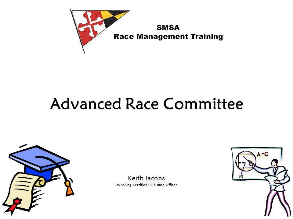 Advanced Race Committee Topics Race Committee Communications Setting a Mark Missing Mark Starting Penalties Change of Course For More Information SMSA Race Management Training