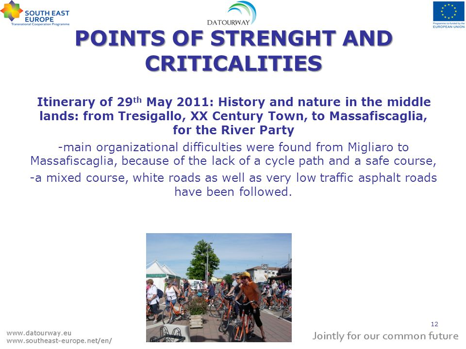 POINTS OF STRENGHT AND CRITICALITIES Itinerary of 29 th May 2011: History and nature in the middle lands: from Tresigallo, XX Century Town, to Massafi