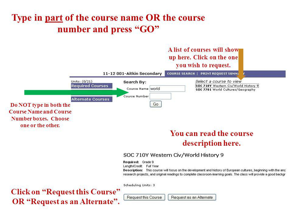 Type in part of the course name OR the course number and press GO A list of courses will show up here.