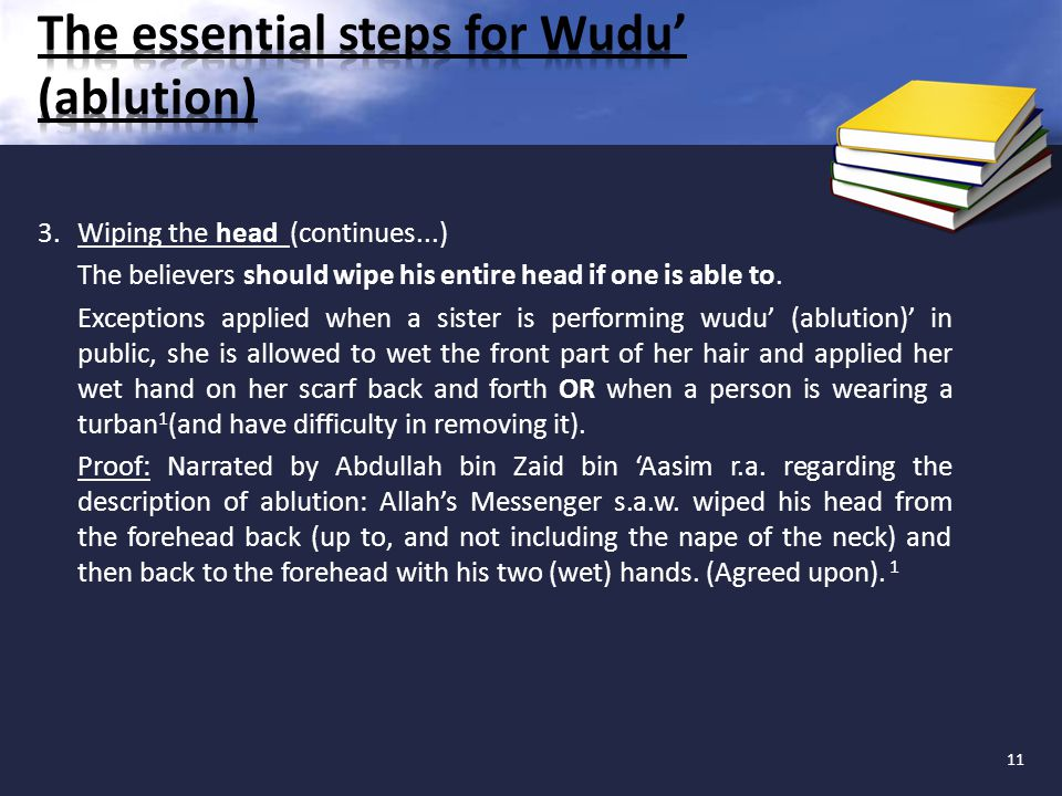 3. Wiping the head (continues...) The believers should wipe his entire head if one is able to.