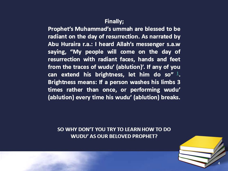 SO WHY DONT YOU TRY TO LEARN HOW TO DO WUDU AS OUR BELOVED PROPHET 4