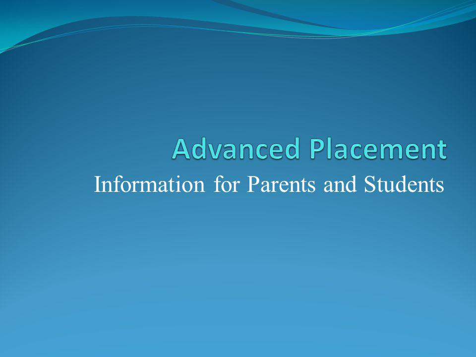 Advanced Placement (AP) Facts: AP courses are comparable to college level courses.