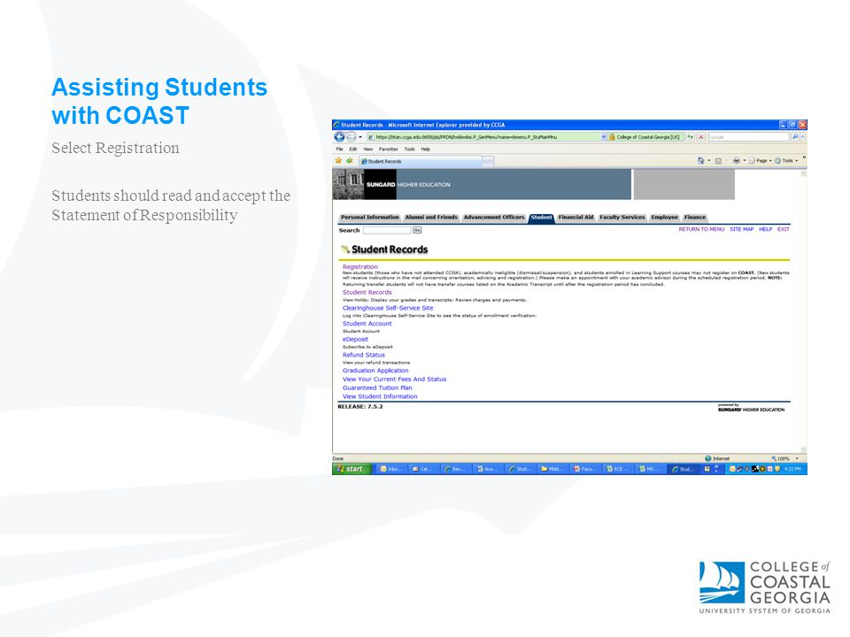 Assisting Students with COAST Select Registration Students should read and accept the Statement of Responsibility