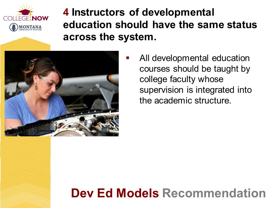 4 Instructors of developmental education should have the same status across the system.