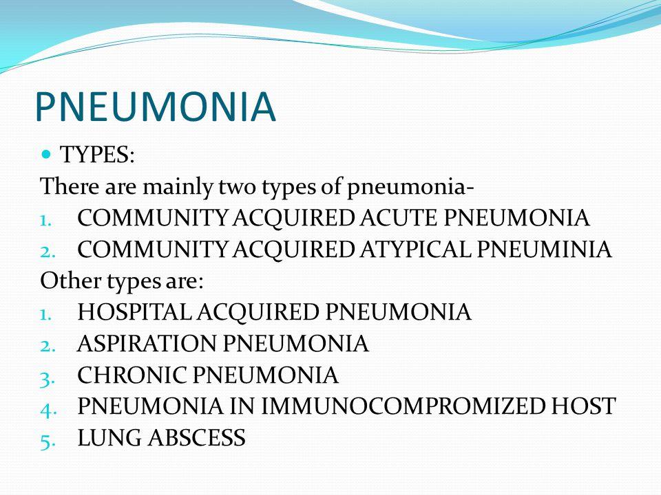 Community acquired acute pneumonia: Causative Agents Streptococcus pneumoniae Haemophilus influenzae Moraxella catarrhalis Staphylococcus aureus Legionella pneumophila Enterobacteriaceae (Klebsiella pneumoniae) and Pseudomonas spp.