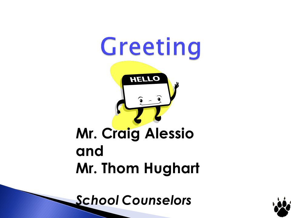 Mr. Craig Alessio and Mr. Thom Hughart School Counselors