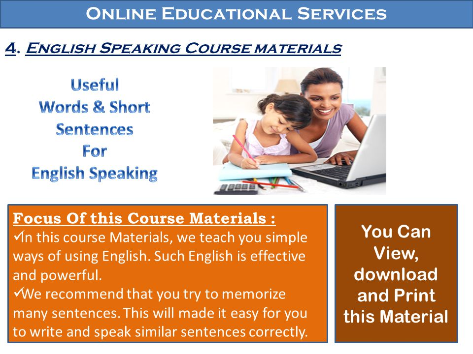 Online Educational Services 4. English Speaking Course materials This Course Focus Of this Course Materials : In this course Materials, we teach you s
