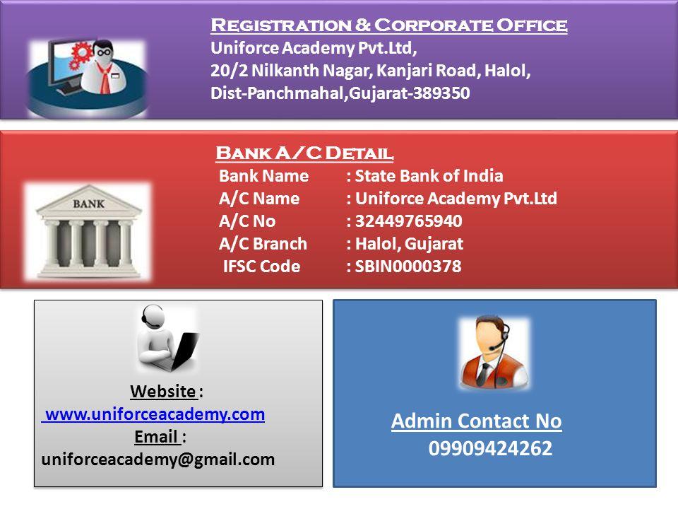 Registration & Corporate Office Uniforce Academy Pvt.Ltd, 20/2 Nilkanth Nagar, Kanjari Road, Halol, Dist-Panchmahal,Gujarat-389350 Registration & Corp