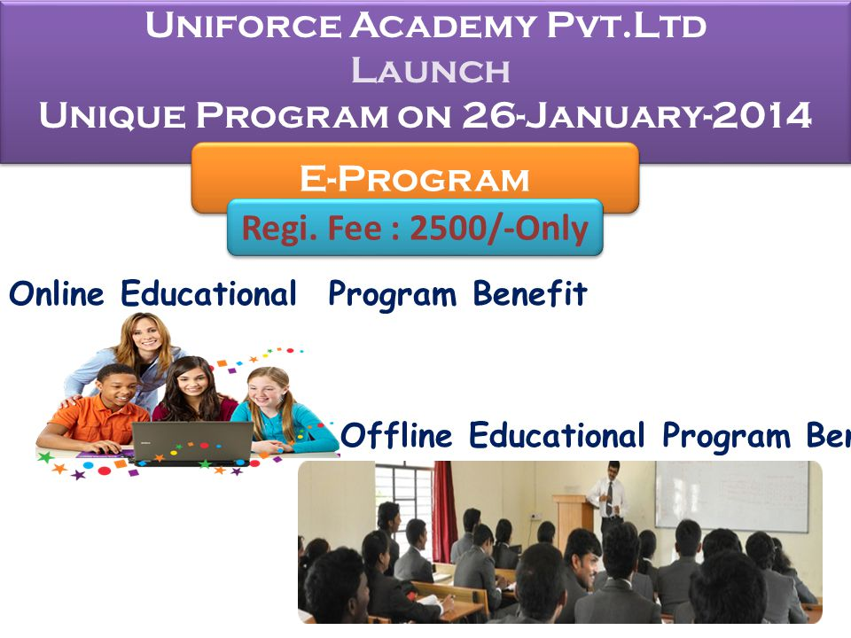 Online Educational Program Register at website www.uniforceacademy.com.