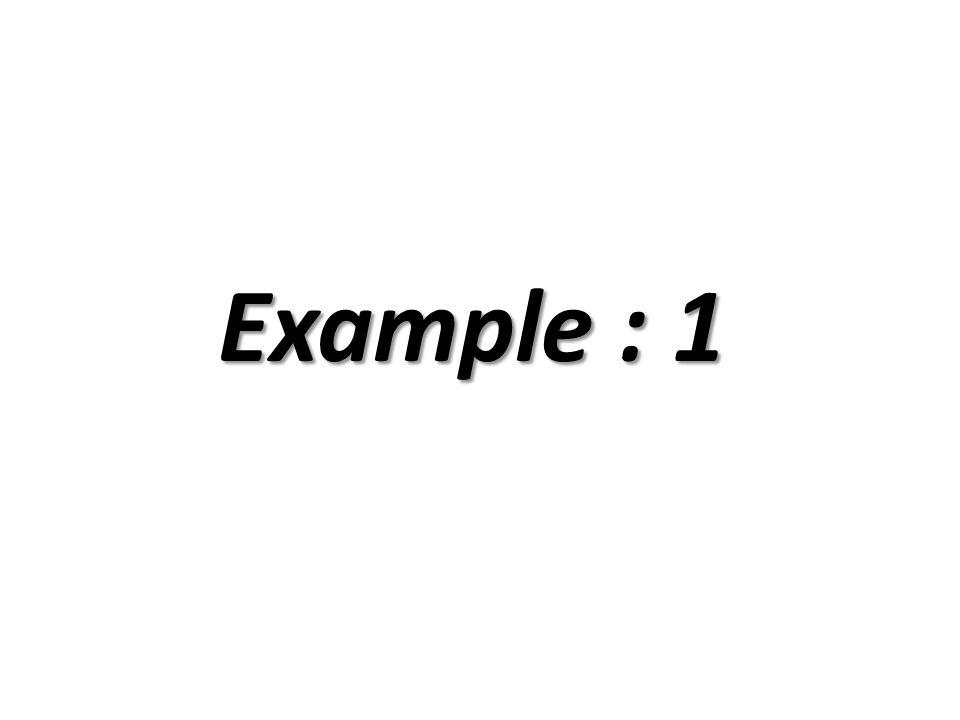 Example : 1