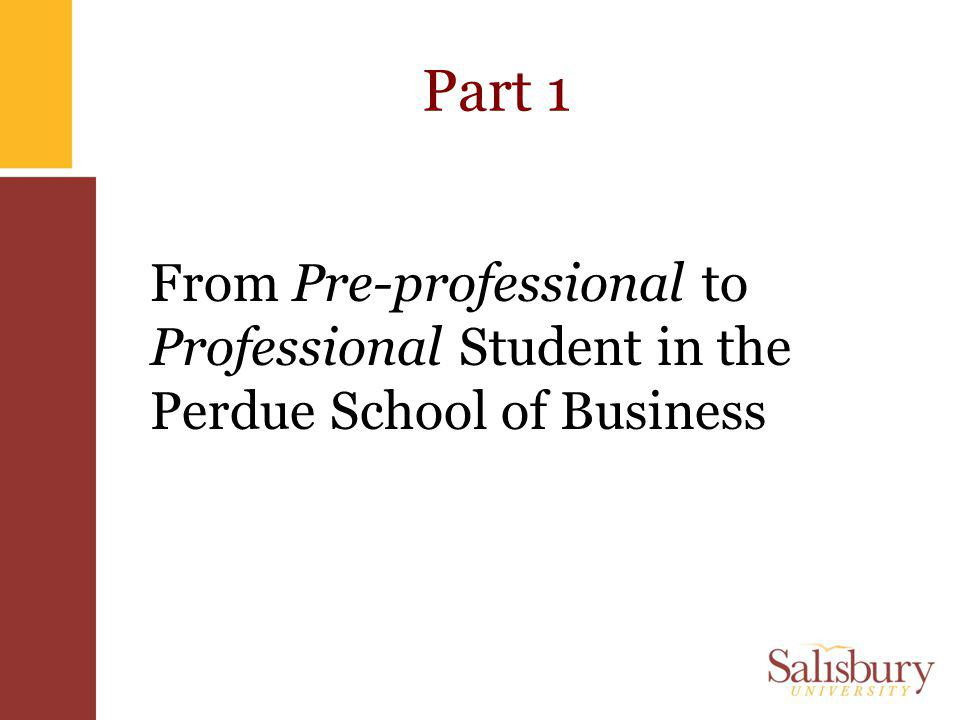 Part 1 From Pre-professional to Professional Student in the Perdue School of Business