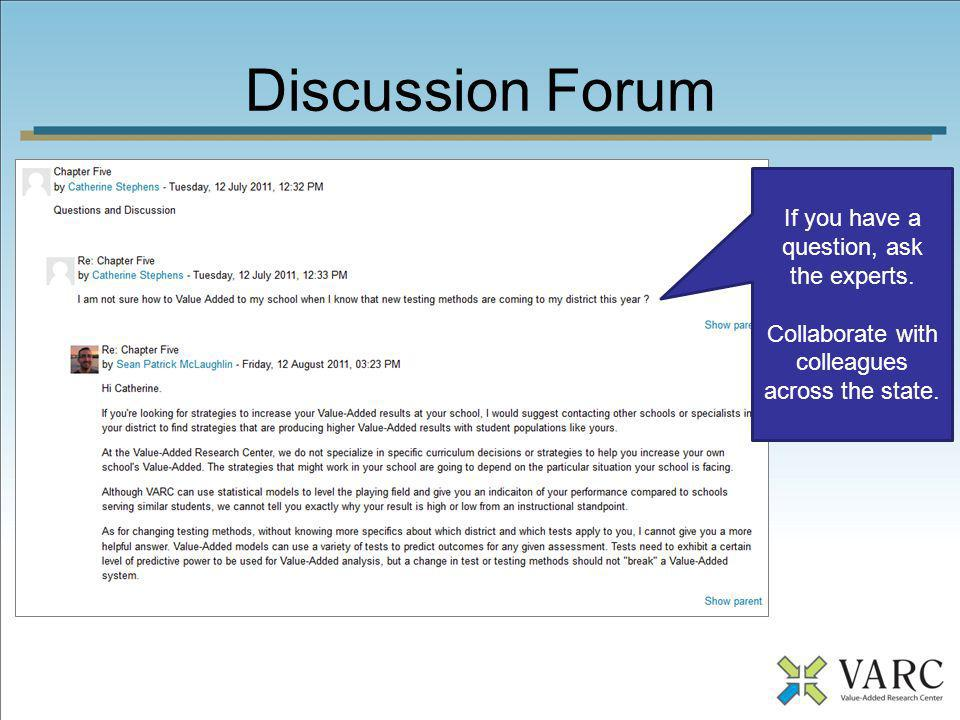 Discussion Forum If you have a question, ask the experts. Collaborate with colleagues across the state.