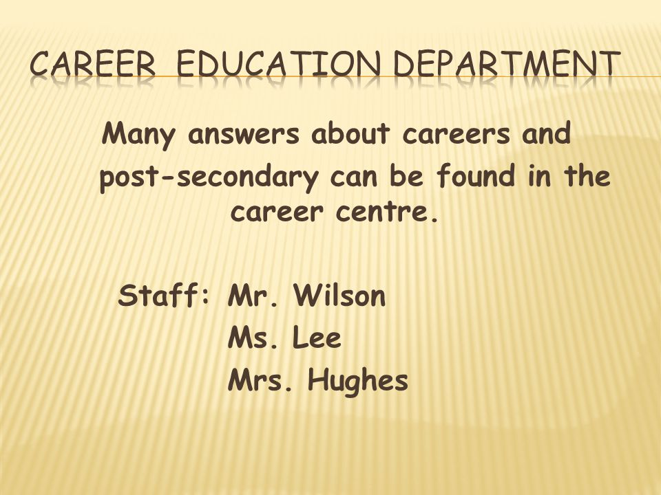 Many answers about careers and post-secondary can be found in the career centre.