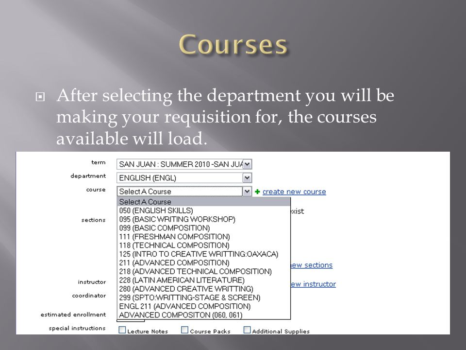 After selecting the department you will be making your requisition for, the courses available will load.