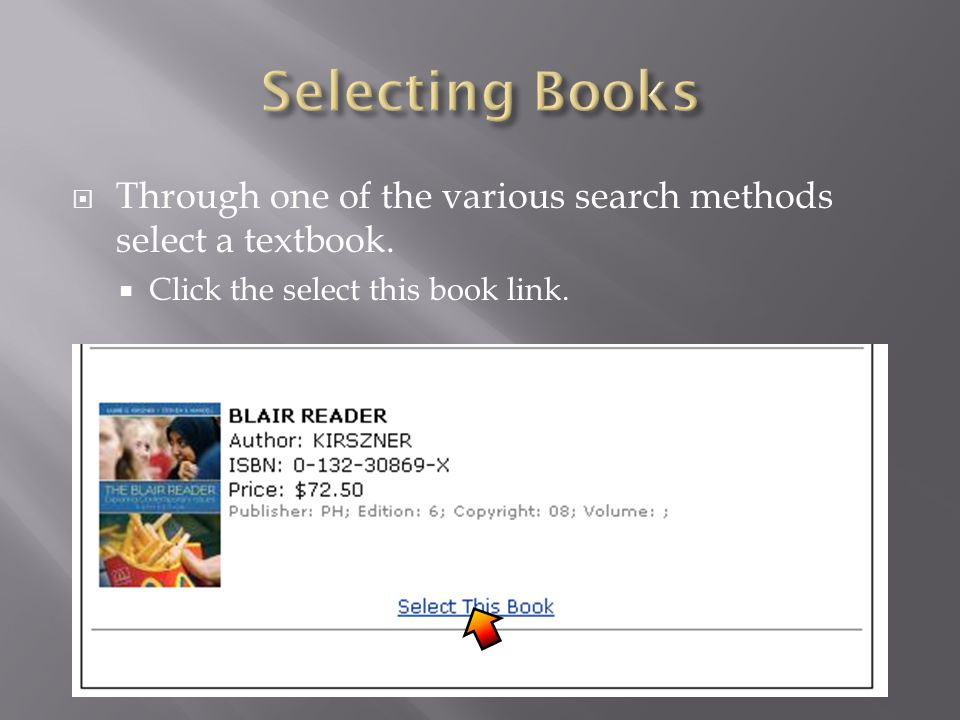 Through one of the various search methods select a textbook. Click the select this book link.