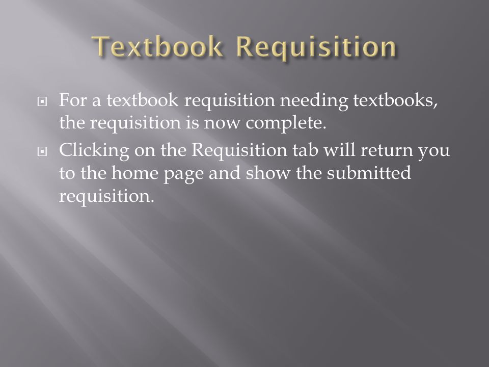 For a textbook requisition needing textbooks, the requisition is now complete.