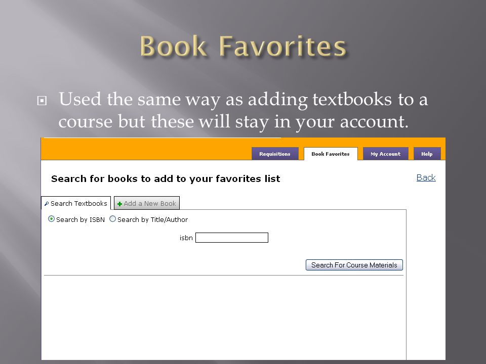 Used the same way as adding textbooks to a course but these will stay in your account.