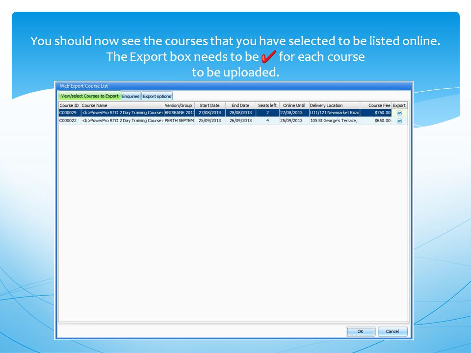 You should now see the courses that you have selected to be listed online.