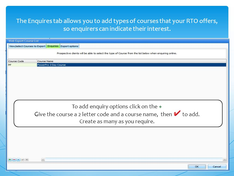 The Enquires tab allows you to add types of courses that your RTO offers, so enquirers can indicate their interest.