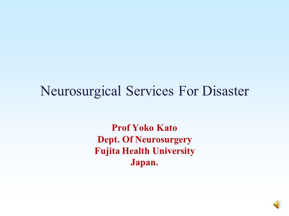 Neurosurgical Services For Disaster Prof Yoko Kato Dept.