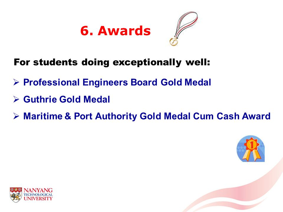 Professional Engineers Board Gold Medal Guthrie Gold Medal Maritime & Port Authority Gold Medal Cum Cash Award 6.