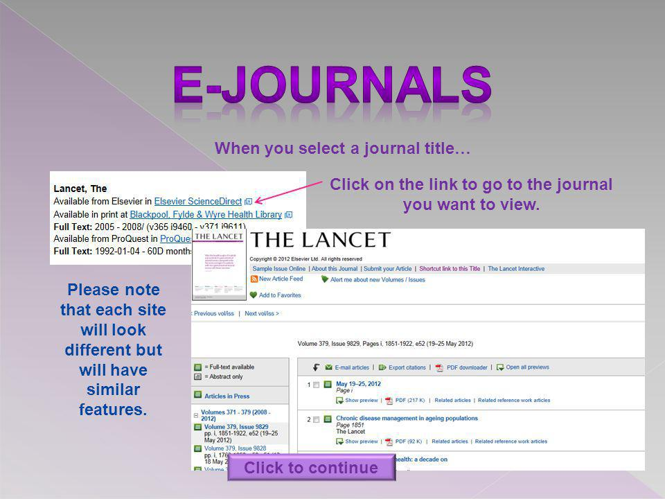 When you select a journal title… Click on the link to go to the journal you want to view. Please note that each site will look different but will have