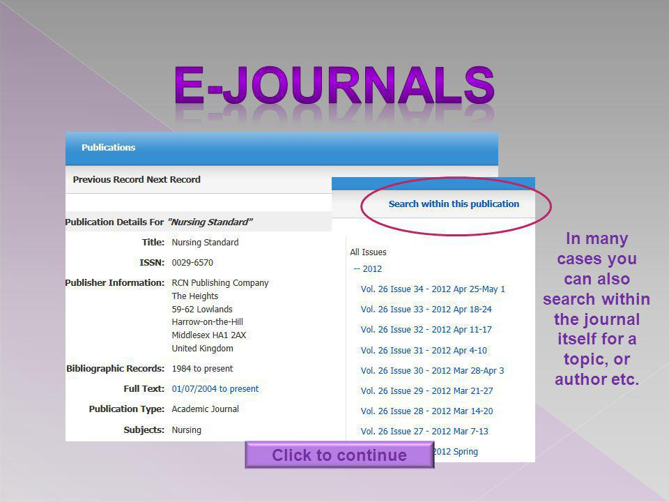 In many cases you can also search within the journal itself for a topic, or author etc. Click to continue